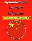 Aprende Chino: Cuentos Bilingües (Texto paralelo en Chino y Español)