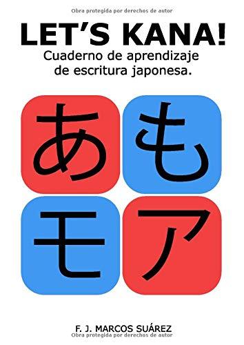 Let's Kana!: Cuaderno de aprendizaje de escritura japonesa (Let's Kaku)