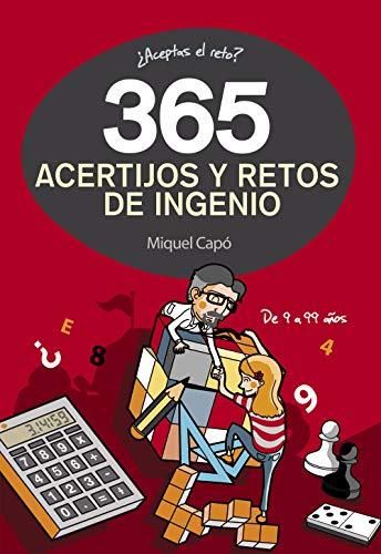 365 acertijos y retos de ingenio: Enigmas para niños y niñas. Juegos de lógica para aprender en Familia. Actividades infantiles para cada día del año (No ficción ilustrados)