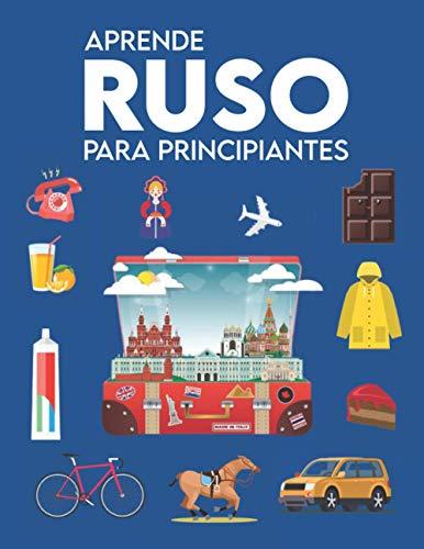 Aprende Ruso para Principiantes: Primeras Palabras para Todos (libros de Aprendizaje de Ruso para Adultos, Aprende Ruso para Niños, Libros de Aprendizaje del Idioma Ruso, Ruso para Hispanohablantes)