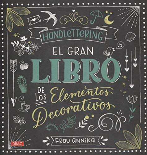 Hand Lettering. El gran libro de los elementos decorativos [Español]