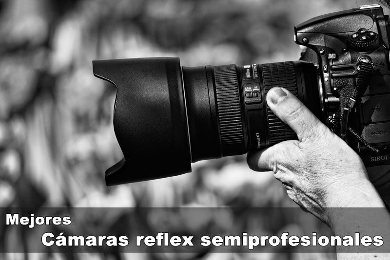 mejores cámaras reflex semiprofesionales