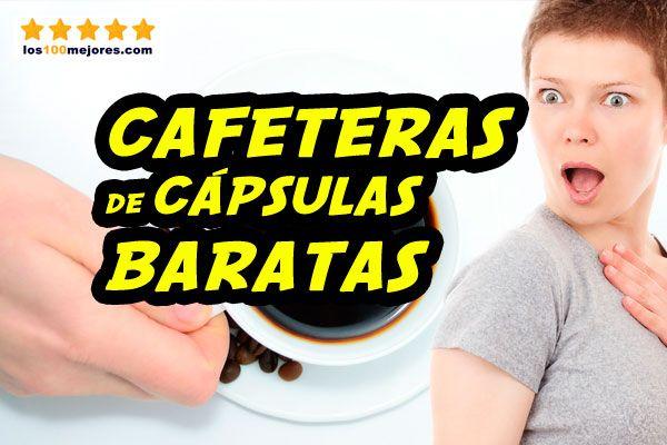 mejores cafeteras de cápsulas baratas