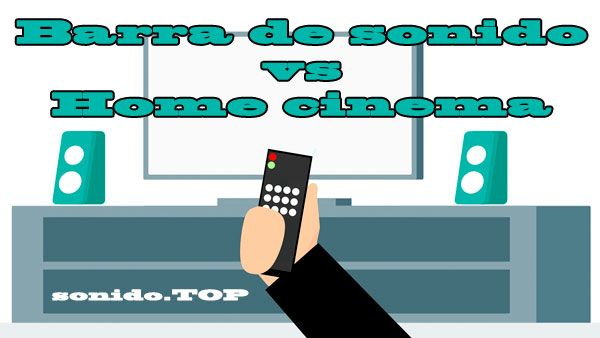 barra de sonido vs home cinema