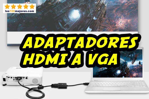 mejores adaptadores HDMI a VGA