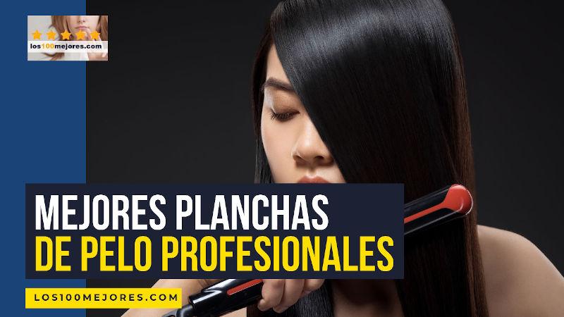 mejores planchas de pelo profesionales