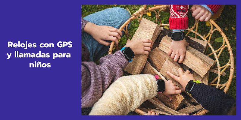 relojes con GPS y llamadas para niños